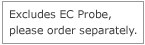Excludes EC Probe, please order separately